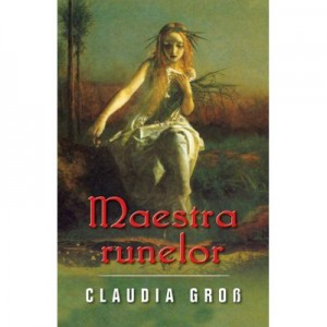 Maestra runelor - Claudia Gross
