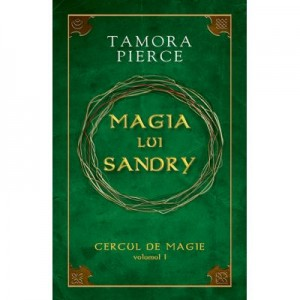 Magia lui Sandry. Cercul de Magie vol. 1 - Tamora Pierce