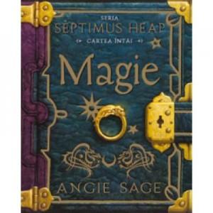 Magie (Septimus Heap, cartea 1) - Angie Sage