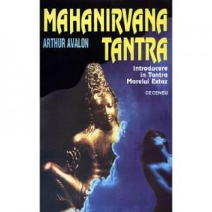 Mahanirvana Tantra. Introducere în Tantra Marelui Extaz - Arthur Avalon