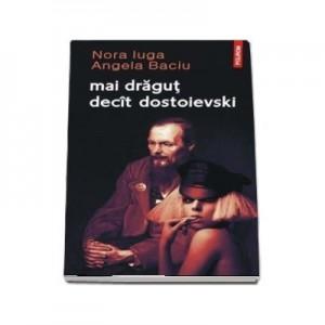Mai dragut decit Dostoievski - Nora Iuga, Angela Baciu
