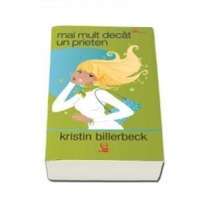 Mai mult decat un prieten - Kristin Billerbeck