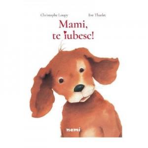 Mami, te iubesc! - Christophe Loupy, Eve Tharlet