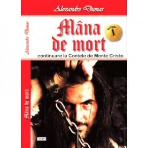 Mana de mort volumul 1 - Alexandre Dumas