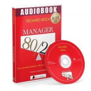 Manager 80/20. Zece metode pentru a deveni un lider grozav. Audiobook - Richard Koch