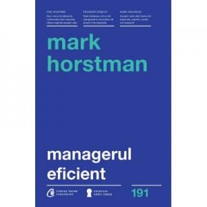 Managerul eficient - Mark Horstman