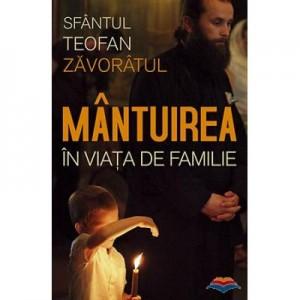 Mantuirea in viata de familie- Sfantul Teofan Zavoratul