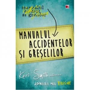 Manualul accidentelor si greselilor - Keri Smith