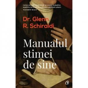 Manualul stimei de sine. Editia a II-a - Glenn R. Schiraldi