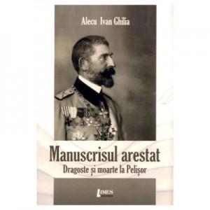 Manuscrisul arestat - Alecu Ivan Ghilia
