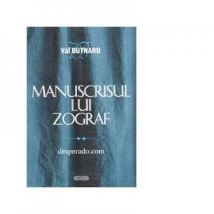 Manuscrisul lui Zograf. desperado. com - Val Butnaru
