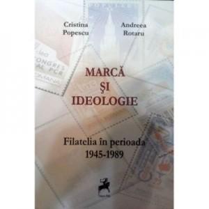 Marca si ideologie - Cristina Popescu, Andreea Rotaru