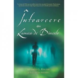 Intoarcere din Lumea de Dincolo - George G. Ritchie, Elizabeth Sherrill