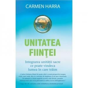 Unitatea fiintei. Integrarea unitatii sacre ce poate vindeca lumea in care traim - Carmen Harra