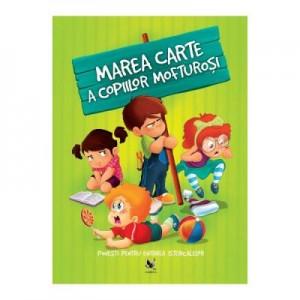 Marea carte a copiilor mofturosi. Ed. 2019 - Karolina Szeghy