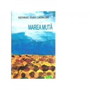 Marea muta - George Ioan Canache