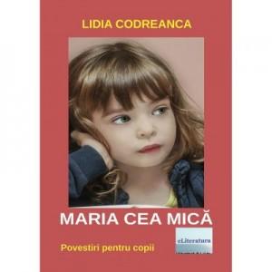 Maria cea mica - Lidia Codreanca