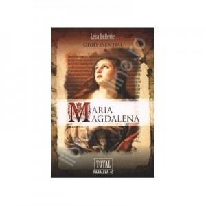 Maria Magdalena. Ghid esential - Lesa Bellevie