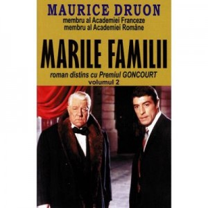 Marile familii, Volumul 2 - Maurice Druon