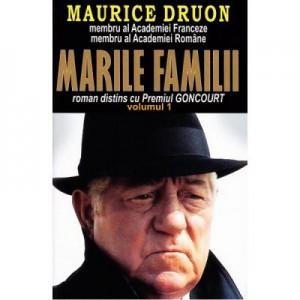 Marile familii. Volumul 1 - Maurice Druon