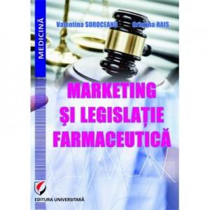 Marketing si legislatie farmaceutica - Valentina Soroceanu, Cristina Rais