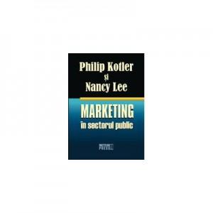 Marketing in sectorul public - Philip Kotler, Nancy Lee