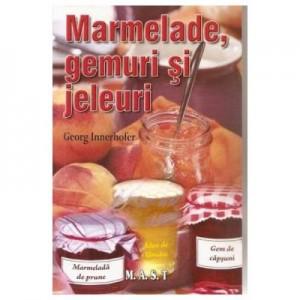 Marmelade, gemuri si jeleuri - Georg Innerhofer