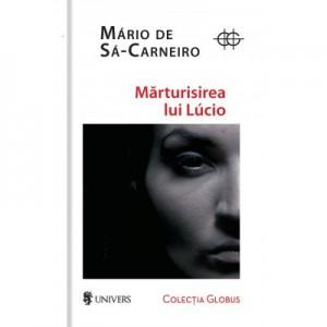 Marturisirea lui Lucio - Mario De Sa-Carneiro