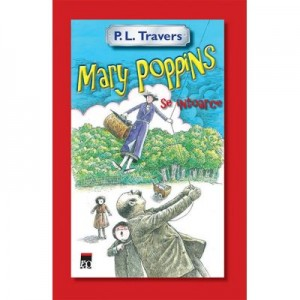 Mary Poppins se intoarce - P. L. Travers