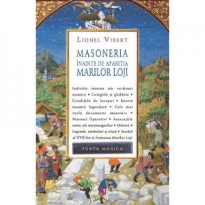 Masoneria inainte de aparitia Marilor Loji - Lionel Vibert
