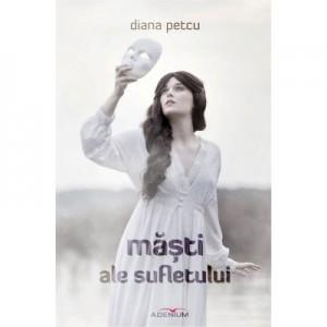 Masti ale sufletului - Diana Petcu