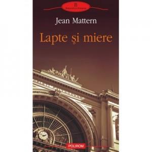 Lapte si miere - Jean Mattern