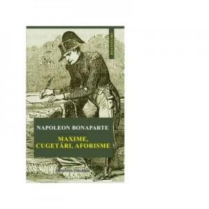 Maxime, cugetari, aforisme - Napoleon Bonaparte