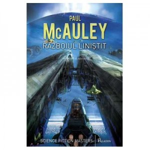 Razboiul Linistit - Paul McAuley