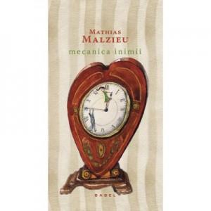 Mecanica inimii (paperback, 2016) - Mathias Malzieu