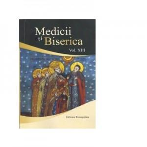 Medicii si Biserica, volumul XIII. Influenta valorilor crestine asupra bioeticii europene - Volum Colectiv