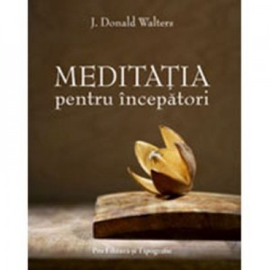 Meditatia pentru incepatori - J. Donald Walters