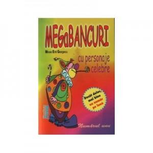 MegaBancuri. Cu personaje celebre (Mircea Emil Georgescu)
