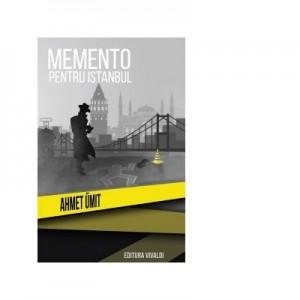 Memento pentru Istanbul - Ahmet Umit