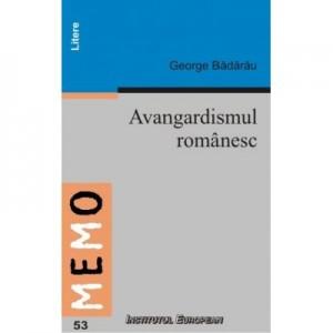 Avangardismul Romanesc - George Badarau, Ed. Institutul European