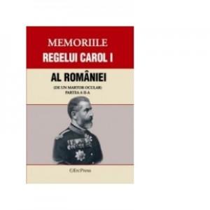 Memoriile regelui Carol I al Romaniei (de un martor ocular) Partea a-II-a