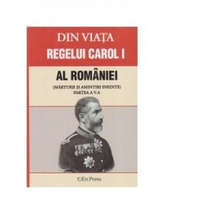 Memoriile regelui Carol I al Romaniei (de un martor ocular) Partea a-V-a