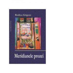 Meridianele prozei - Rodica Grigore