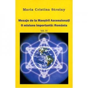 Mesaje de la Maestrii Ascensionati vol 4 - Maria Cristina Stroiny
