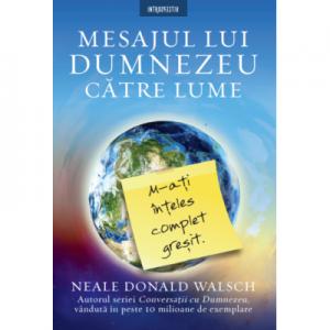 Mesajul lui Dumnezeu catre lume - Neale Donald Walsch