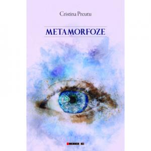 Metamorfoze - Cristina Preutu