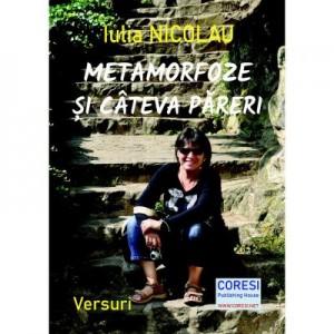 Metamorfoze si cateva pareri - Iulia Nicolau