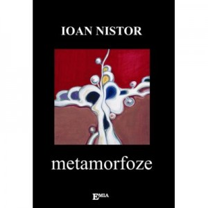 Metamorfoze - Ioan Nistor