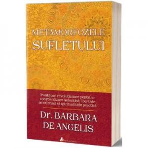 Metamorfozele sufletului - Barbara De Angelis