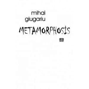 Metamorphosis - Mihai Giugariu